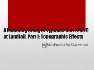 A Modeling Study of Typhoon  Nari  (2001) at Landfall. Part I: Topographic Effects