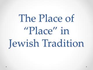 The Place of �Place� in Jewish Tradition