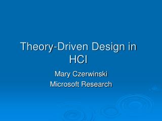 Theory-Driven Design in HCI
