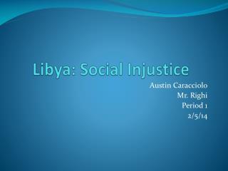 Libya: Social Injustice