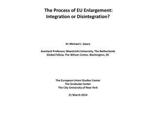 The Process of EU Enlargement: Integration or Disintegration?