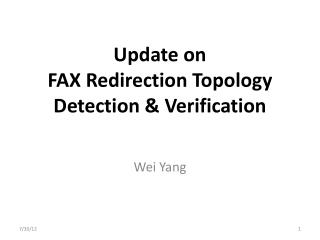 Update on  FAX  Redirection  Topology Detection  & V erification