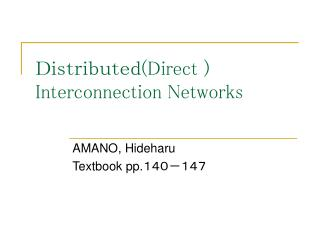 Distributed (Direct ) Interconnection Networks