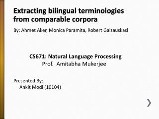 Extracting bilingual terminologies from comparable corpora