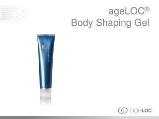 ageLOC � Body Shaping Gel