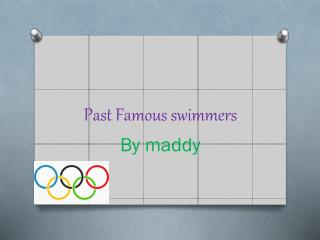 Past Famous swimmers