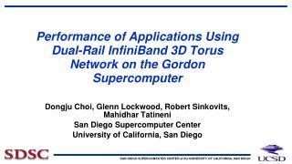Dongju  Choi, Glenn Lockwood, Robert Sinkovits, Mahidhar Tatineni San Diego Supercomputer Center