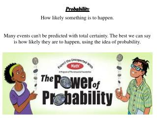Probability How  likely something is to happen.
