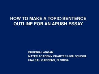 HOW TO MAKE A TOPIC-SENTENCE OUTLINE FOR AN APUSH ESSAY