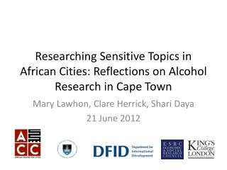 Researching Sensitive Topics in African Cities: Reflections on  Alcohol Research  in Cape Town