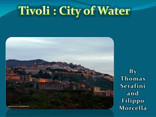 Tivoli : City of Water