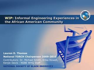 WIP:  Informal Engineering Experiences in the African American Community