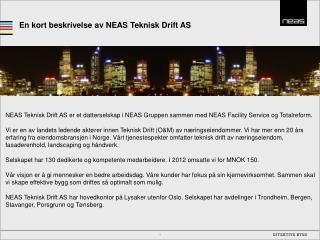 En kort beskrivelse av NEAS  T eknisk  D rift AS