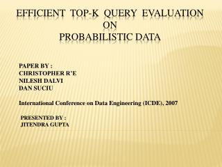 Efficient  Top-K  Query  Evaluation  on Probabilistic Data