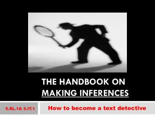 The handbook on  Making Inferences