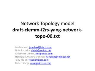 Network Topology model draft-clemm-i2rs-yang-network-topo-00.txt