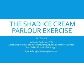 The Shad Ice Cream Parlour Exercise
