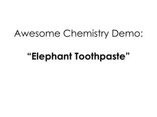 "Awesome Chemistry Demo: ""Elephant Toothpaste"""