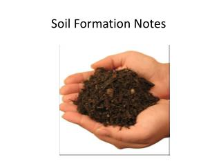 Soil Formation Notes