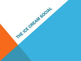 The Ice Cream Social