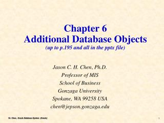 Chapter 6 Additional Database Objects (up to p.195 and all in the pptx file)