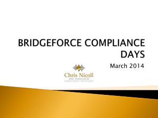 BRIDGEFORCE COMPLIANCE DAYS