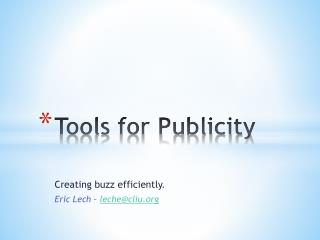 Tools for Publicity