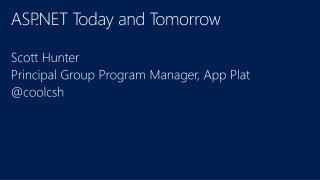 ASP.NET Today and Tomorrow