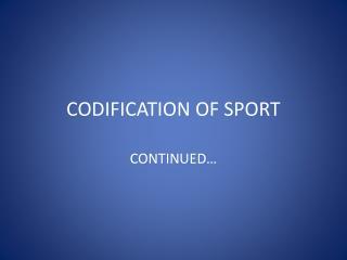 CODIFICATION OF SPORT