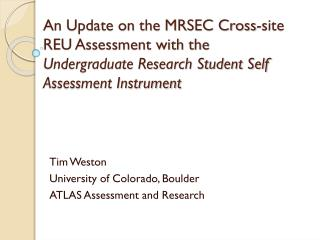 Tim Weston University of Colorado, Boulder ATLAS Assessment and Research