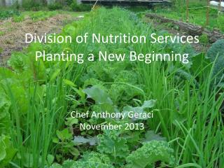 Division of Nutrition Services Planting a New Beginning
