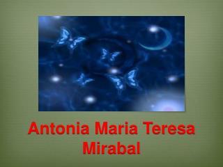 Antonia Maria Teresa Mirabal