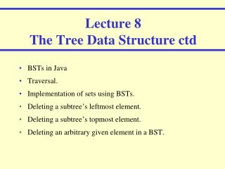 Lecture 8 The Tree Data Structure  ctd