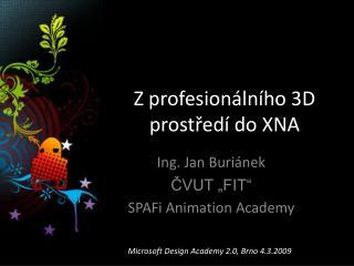 Z profesionálního 3D prostředí do XNA