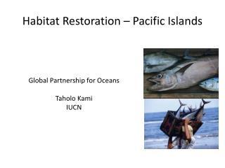 Habitat Restoration – Pacific Islands