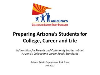 Preparing Arizona's Students for College, Career and Life