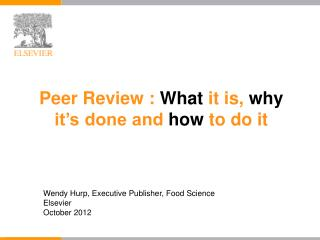 Peer Review :  What  it is,  why  it's done and  how  to do it