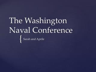 The Washington Naval Conference