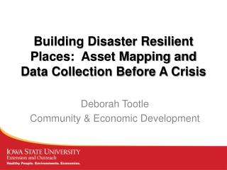 Building Disaster Resilient Places:  Asset Mapping and Data Collection Before A Crisis
