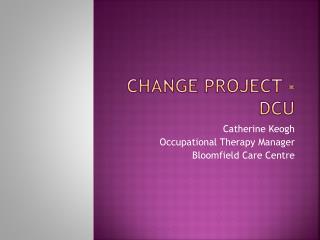 Change Project - DCU