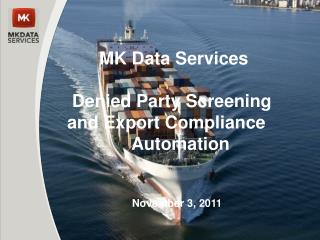 MK Data Services  Denied Party Screening       and Export Compliance     Automation