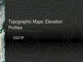 Topographic Maps: Elevation Profiles