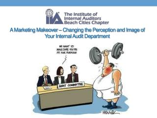 A Marketing Makeover – Changing the Perception and Image of Your Internal Audit Department