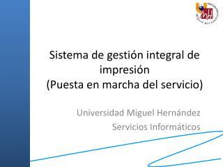 Sistema de gestión integral de impresión (Puesta en marcha del servicio)