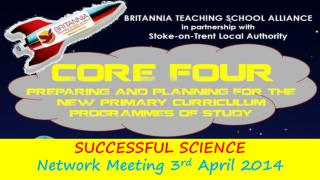 SUCCESSFUL SCIENCE Network Meeting 3 rd  April 2014