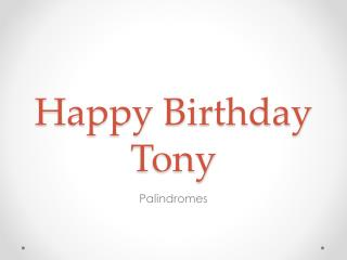 Happy Birthday Tony