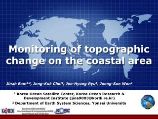 M onitoring of topographic change on the coastal area