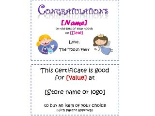 C ongratulations [Name] on the loss of your tooth  on [Date] Love,  The Tooth Fairy