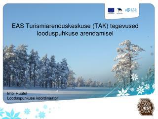 EAS Turismiarenduskeskuse (TAK) tegevused looduspuhkuse arendamisel