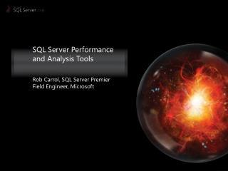 SQL Server Performance and Analysis Tools